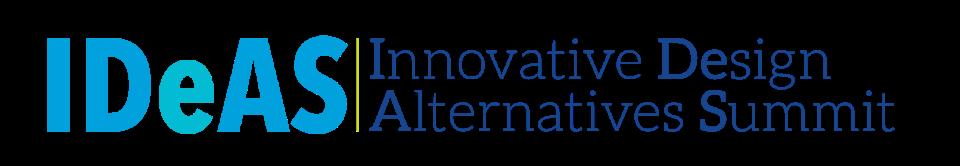 IDeAS: Innovative Design Alternatives Summit