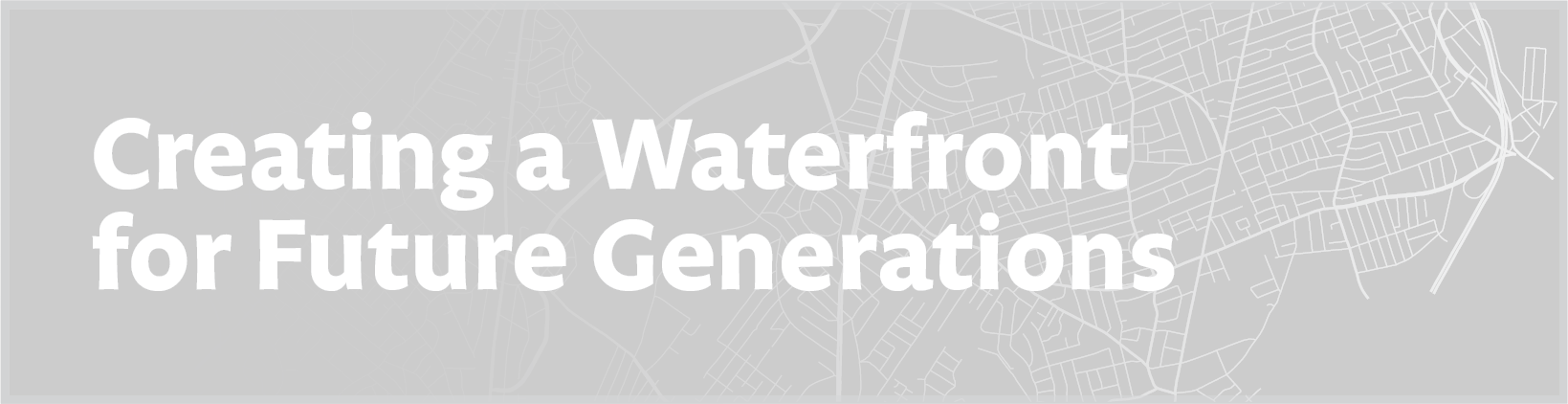 Creating a Waterfront for Future Generations