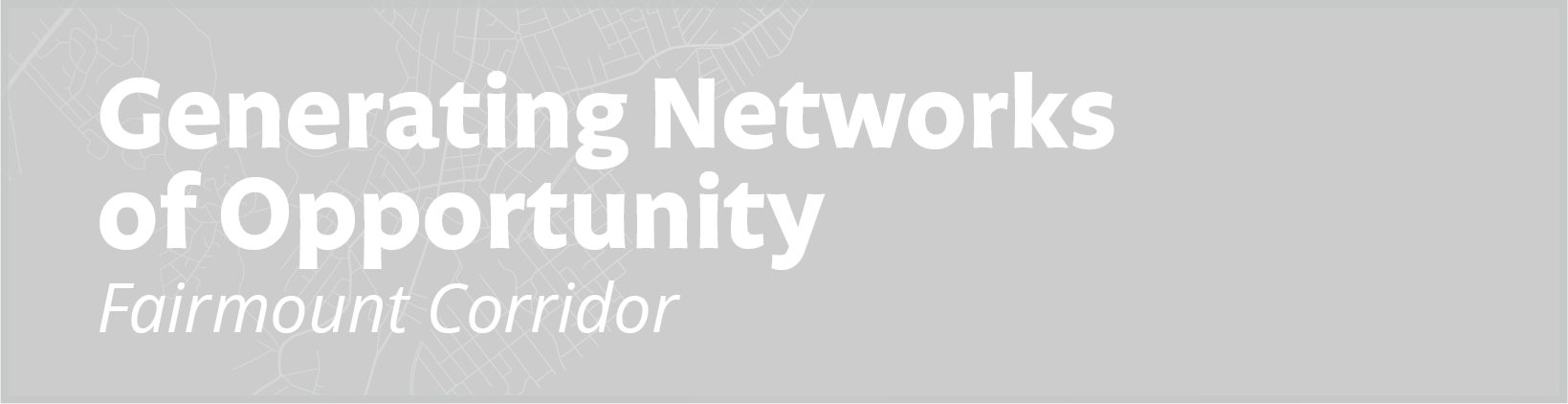 Generating Networks of Opportunity: Fairmount Corridor